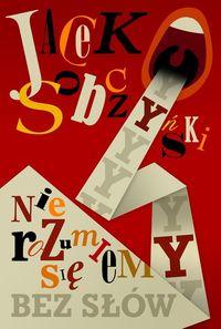 Nie rozumiemy się bez słów - Sobczyński Jacek