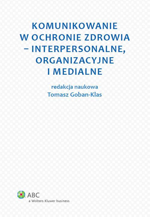 Komunikowanie w ochronie zdrowia - interpersonalne, organizacyjne i medialne - brak