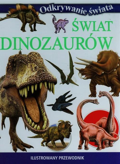 Świat dinozaurów Ilustrowany przewodnik - brak