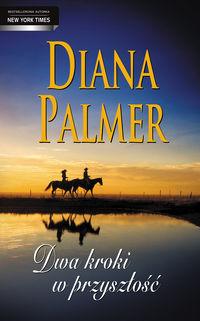 Dwa kroki w przyszłość - Diana Palmer