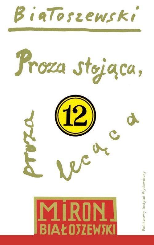 Proza stojąca proza lecąca - Białoszewski Miron
