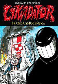 Likwidator 11 Prawda smoleńska - Dąbrowski Ryszard