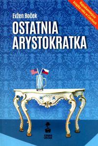 Ostatnia arystokratka - Bocek Evzen