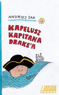Kapelusz kapitana Drake'a - Żak Andrzej