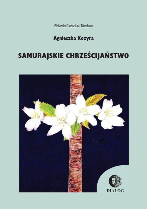Samurajskie chrześcijaństwo - Kozyra Agnieszka