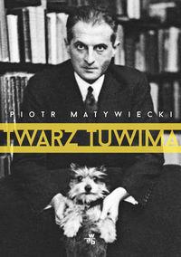 Twarz Tuwima - Matywiecki Piotr