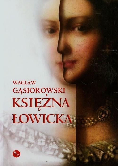 Księżna Łowicka - Gąsiorowski Wacław
