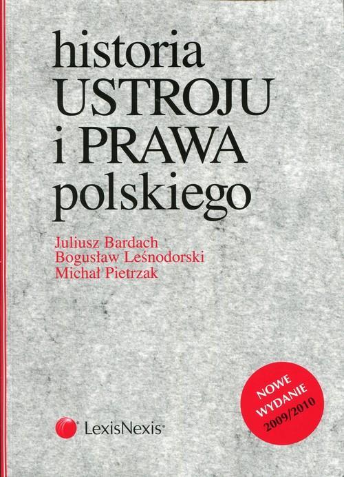 Historia ustroju i prawa polskiego - Bardach Juliusz, Leśnodorski Bogusław, Pietrzak Michał
