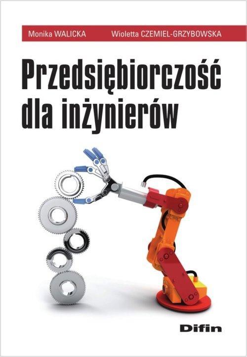 Przedsiębiorczość dla inżynierów - Walicka Monika, Czemiel-Grzybowska Wioletta