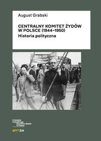 Centralny Komitet Żydów w Polsce (1944-1950) - Grabski August