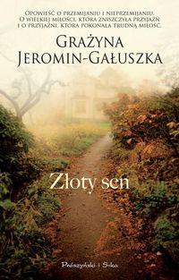 Złoty sen - Jeromin-Gałuszka Grażyna