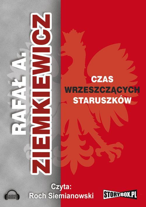 Czas wrzeszczących staruszków - Ziemkiewicz Rafał