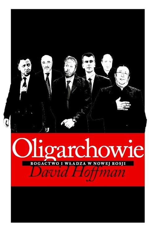 Oligarchowie - Hoffman David E.