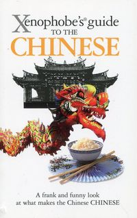 Xenophobe's Guide to the Chinese