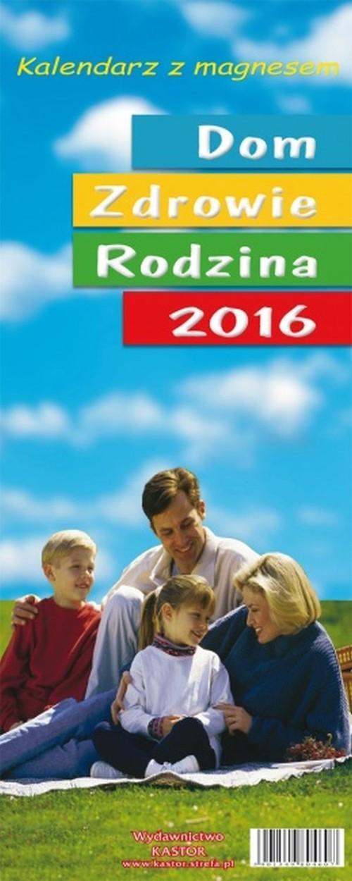 Kalendarz 2016 KL 01 Dom Zdrowie Rodzina