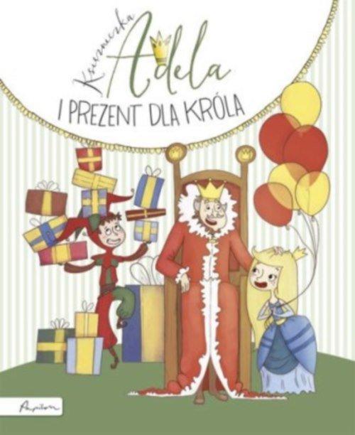 Księżniczka Adela i prezent dla króla - Skworz Jakub