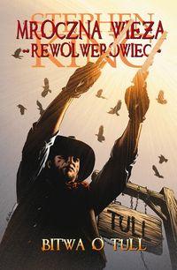 Mroczna Wieża. Tom 8: Bitwa o Tull