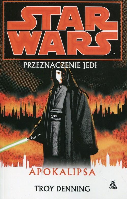 Star Wars Przeznaczenie Jedi Apokalipsa - Denning Troy
