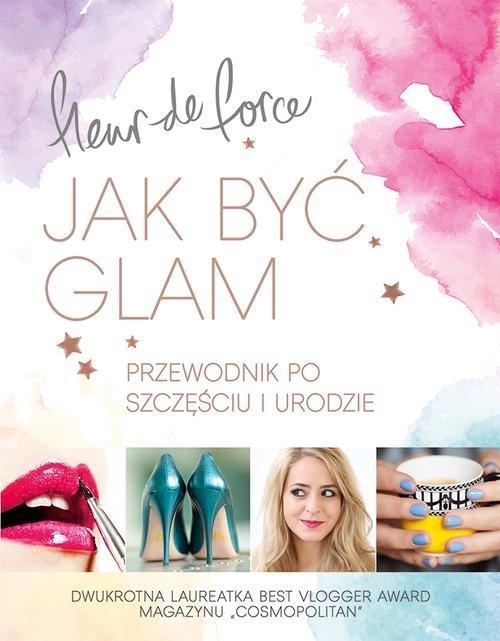 Jak być glam - Force Fleur
