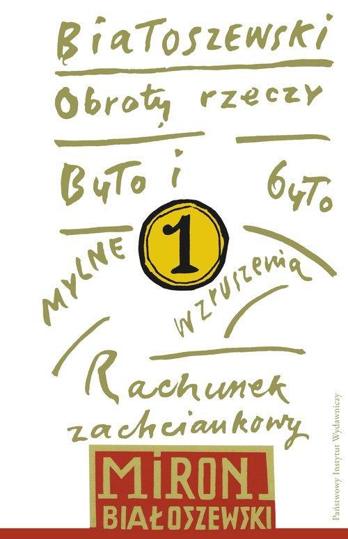 Utwory zebrane Tom 1 Obroty rzeczy - Białoszewski Miron