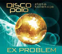 Złota Kolekcja Disco Polo - Ex Problem