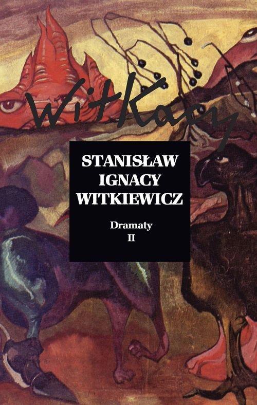 Dramaty Tom 2 - Witkiewicz Stanisław Ignacy