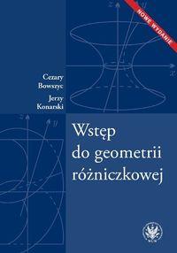 Wstęp do geometrii różniczkowej - Bowszyc Cezary, Konarski Jerzy
