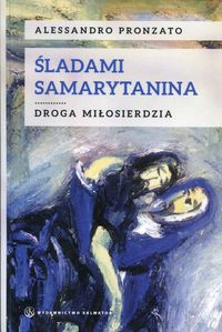 Śladami samarytanina - Pronzato Alessandro