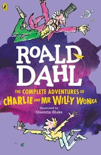 The Complete Adventures of Charlie and Mr Willy Wonka - Dahl Roald