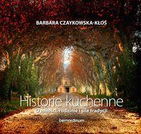 Historie kuchenne - Czaykowska-Kłoś Barbara
