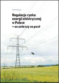Regulacja rynku energii elektrycznej w Polsce ex ante czy ex post