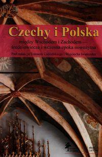 Czechy i Polska między Wschodem i Zachodem średniowiecze i wczesna epoka nowożytna