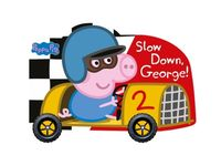 Peppa Pig Slow Down George