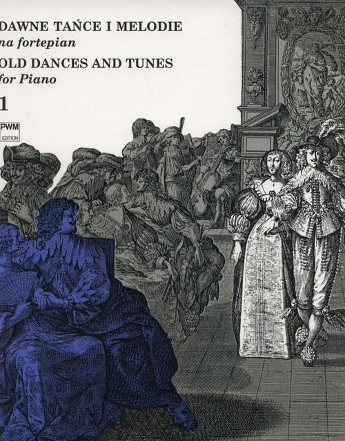 Dawne tańce i melodie na fortepian 1 - Hoffman Jan, Rieger Adam