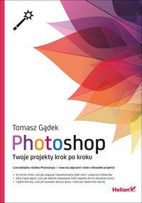 Photoshop Twoje projekty krok po kroku