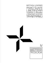 Pismo Święte i metafizyka Tomasza z Akwinu i odnowa teologii trynitarnej
