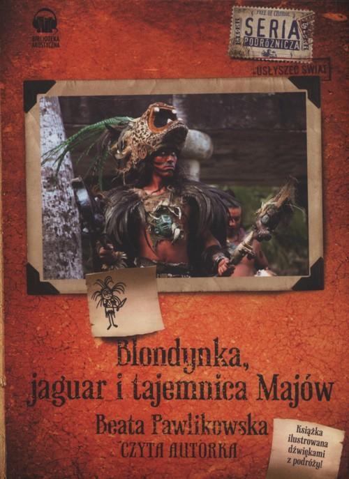 Blondynka jaguar i tajemnica Majów - Pawlikowska Beata