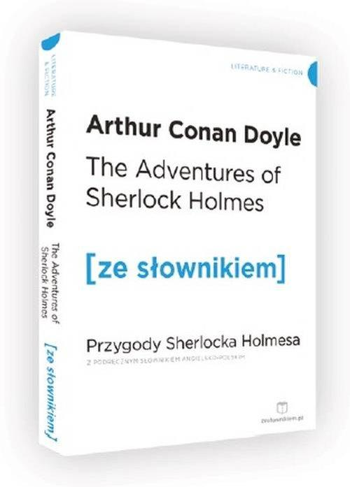The Adventures of Sherlock Holmes. Przygody Sherlocka Holmesa z podręcznym słownikiem angielsko-polskim - Doyle Arthur Conan