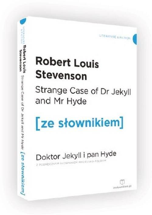 Strange Case of Dr Jekyll and Mr Hyde. Doktor Jekyll i Pan Hyde z podręcznym słownikiem angielsko-polskim - Stevenson Robert Louis