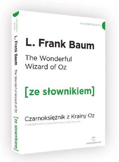 The Wonderful Wizard of Oz z podręcznym słownikiem angielsko-polskim - Baum L. Frank