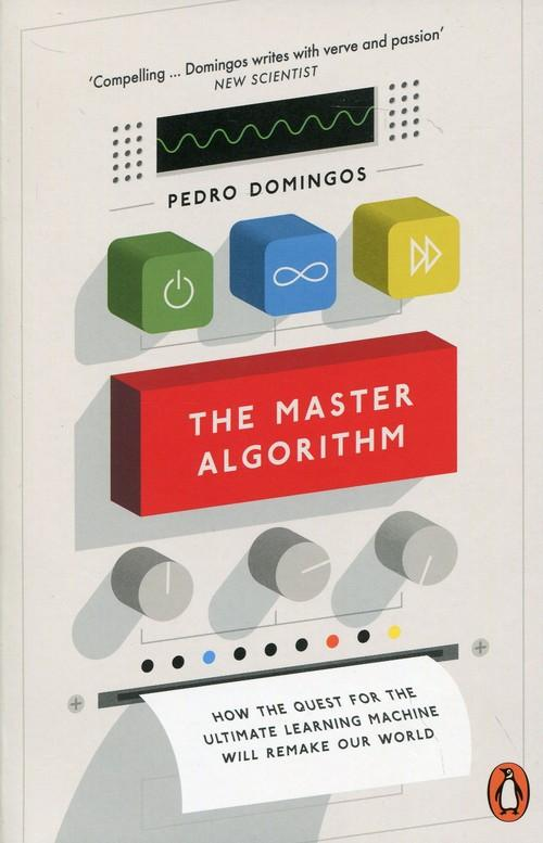 The Master Algorithm - Domingos Pedro