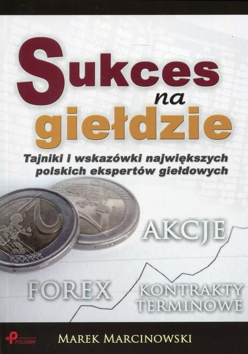Sukces na giełdzie - Marcinowski Marek
