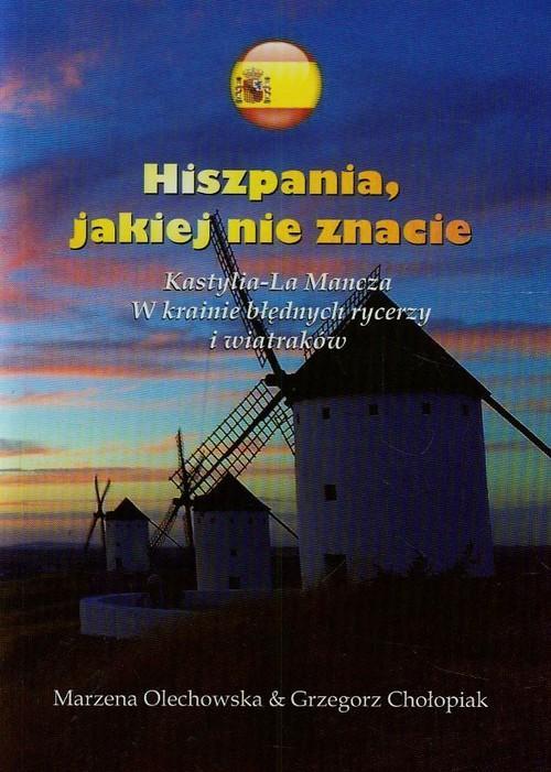 Hiszpania jakiej nie znacie - Olechowska Marzena, Chołopiak Grzegorz