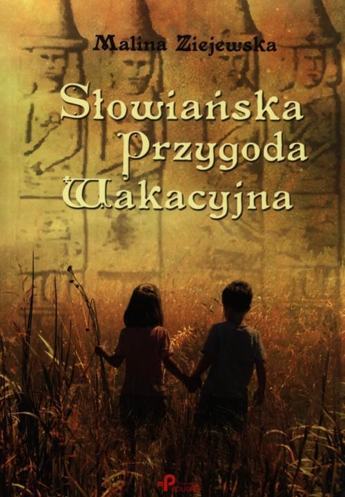 Słowiańska przygoda wakacyjna - Ziejewska Malina