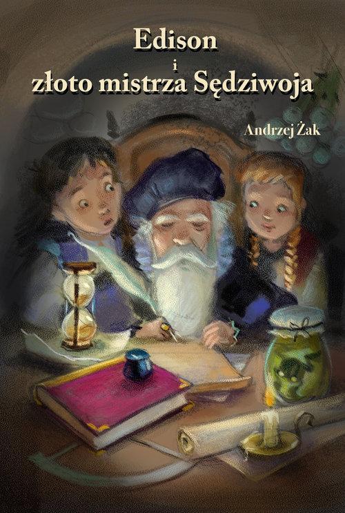 Edison i złoto mistrza Sędziwoja - Żak Andrzej