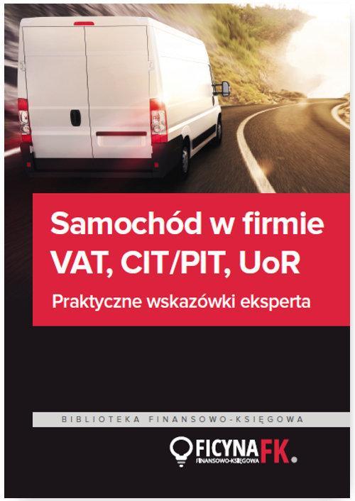 Samochód w firmie VAT PIT/CIT UoR Praktyczne wskazówki