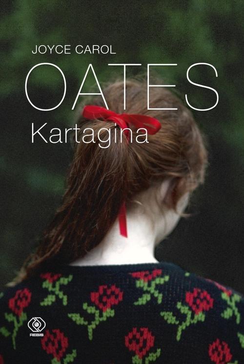 Kartagina - Oates Joyce Carol