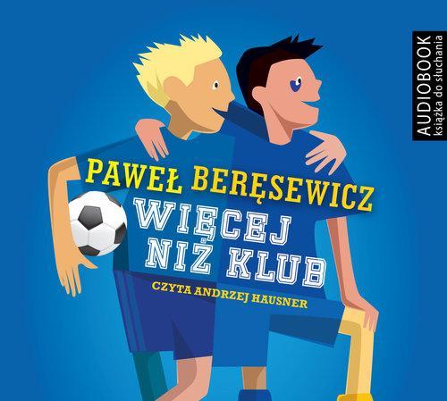 Więcej niż klub - Beręsewicz Paweł