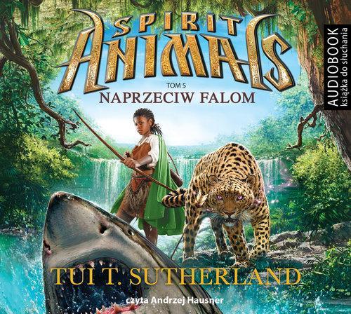 Spirit Animals Tom 5 Naprzeciw falom - Sutherland Tui T.