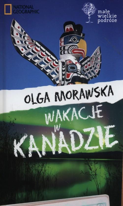 Wakacje w Kanadzie - Morawska Olga